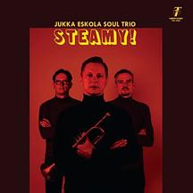 Jukka Eskola Soul Trio / Steamy!